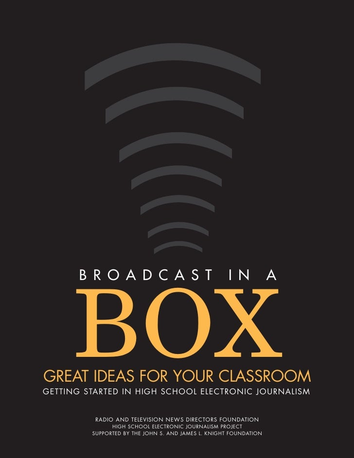 BROADCAST                                     IN            A           BOX GREAT IDEAS FOR YOUR CLASSROOM GETTING STARTED...