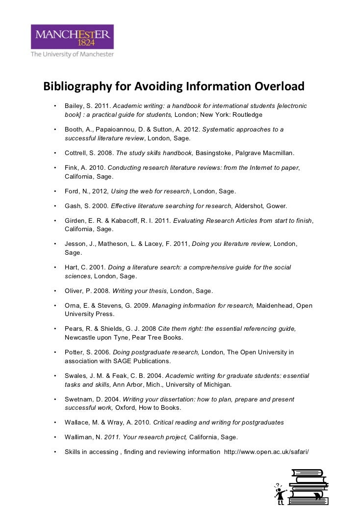 Bibliography for Avoiding Information Overload •   Bailey, S. 2011. Academic writing: a handbook for international student...