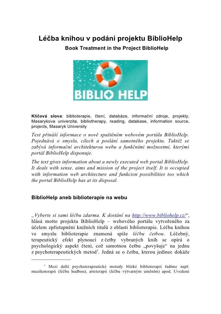 Léčba knihou v podání projektu BiblioHelp                  Book Treatment in the Project BiblioHelp     Klíčová slova: bib...