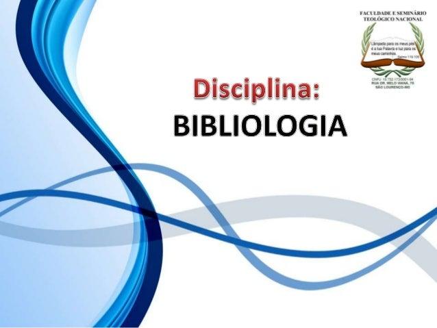 FACULDADE E SEMINÁRIOS TEOLÓGICO NACIONAL DISCIPLINA: BIBLIOLOGIA ORIENTAÇÕES O Slide aqui apresentado, tem como objetivo ...