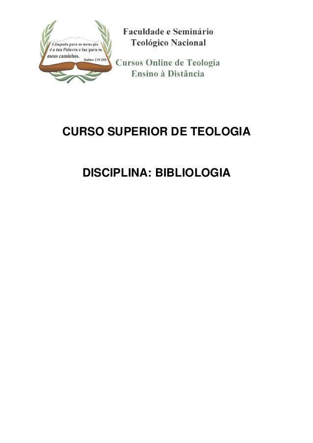 CURSO SUPERIOR DE TEOLOGIA  DISCIPLINA: BIBLIOLOGIA