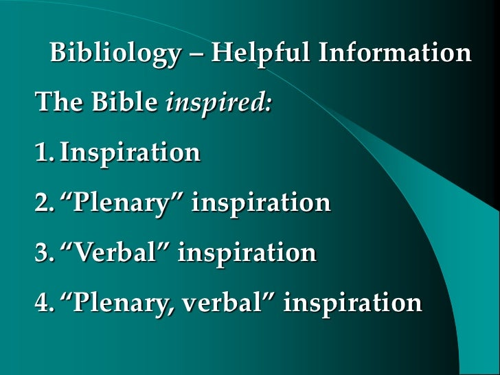 bibliology inspiration and inerrancy of the Inspiration is the recording of truth as the spirit of god moved on men to write or speak it the scriptures came from god the holy spirit.