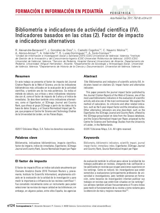 P E D I Á T R I C A Acta Pediatr Esp. 2017; 75(7-8): e124-e131 FORMACIÓN E INFORMACIÓN EN PEDIATRÍA e124 El factor de impa...