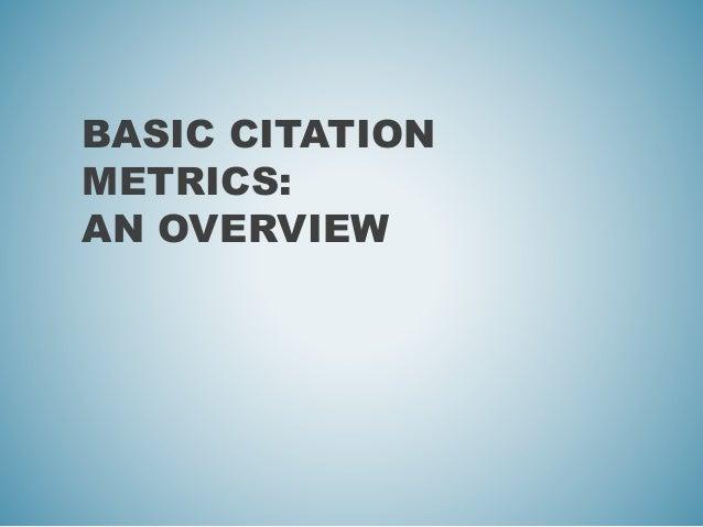 BASIC CITATION METRICS: AN OVERVIEW