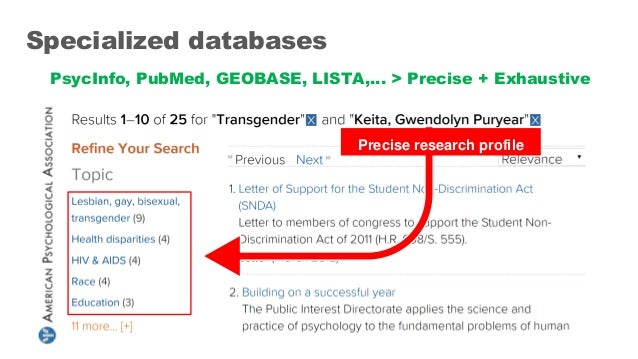 Specialized databases PsycInfo, PubMed, GEOBASE, LISTA,… > Precise + Exhaustive Precise research profile