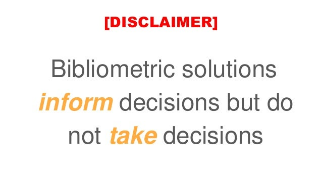 [DISCLAIMER] Bibliometric solutions inform decisions but do not take decisions