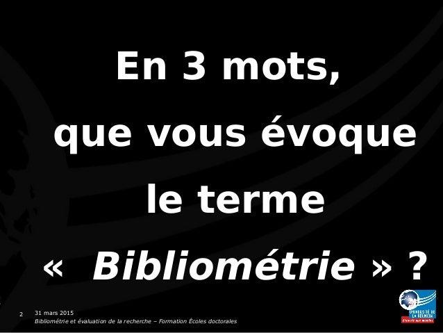 Bibliométrie : panorama, critiques, perspectives Slide 2
