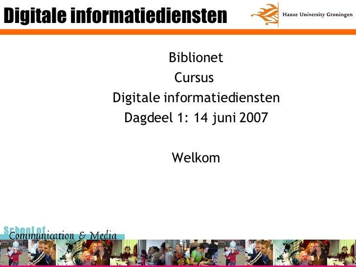 Digitale informatiediensten <ul><li>Biblionet </li></ul><ul><li>Cursus  </li></ul><ul><li>Digitale informatiediensten </li...