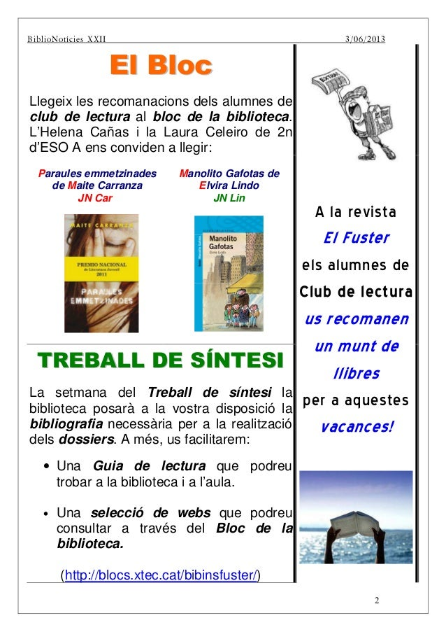 2BiblBiBiblioNotícies XXII 3/06/2013EEll BBllooccLlegeix les recomanacions dels alumnes declub de lectura al bloc de la bi...