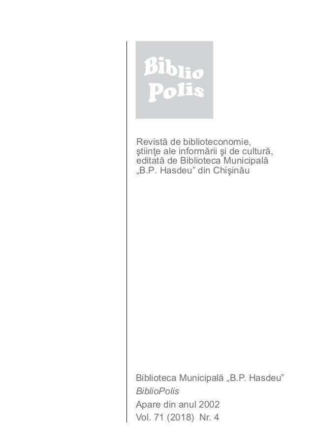 """Revistă de biblioteconomie, ştiinţe ale informării şi de cultură, editată de Biblioteca Municipală """"B.P. Hasdeu"""" din Chişi..."""
