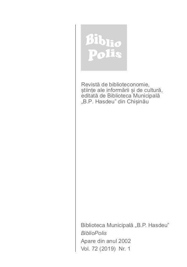 """Revistă de biblioteconomie, științe ale informării și de cultură, editată de Biblioteca Municipală """"B.P. Hasdeu"""" din Chiși..."""