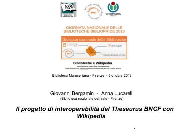 Biblioteca Marucelliana - Firenze - 5 ottobre 2013   Giovanni Bergamin - Anna Lucarelli (Biblioteca nazionale centrale - ...