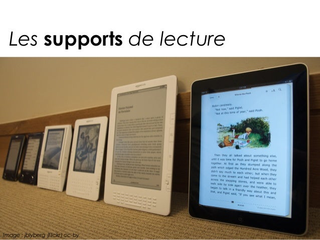Les supports de lectureImage : jblyberg (flickr) cc-by