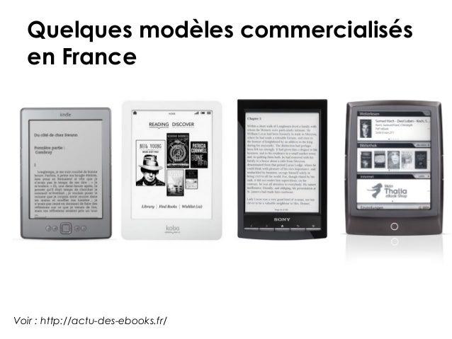 Quelques modèles commercialisés  en FranceVoir : http://actu-des-ebooks.fr/