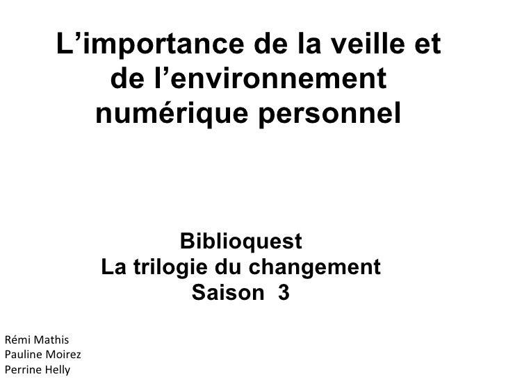 L'importance de la veille et             de l'environnement            numérique personnel                         Biblioq...