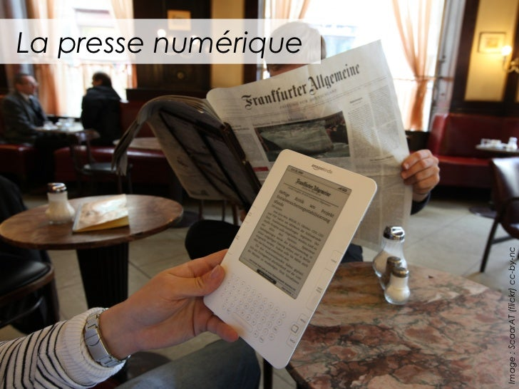 La presse numériqueImage : ScaarAT (flickr) cc-by-nc