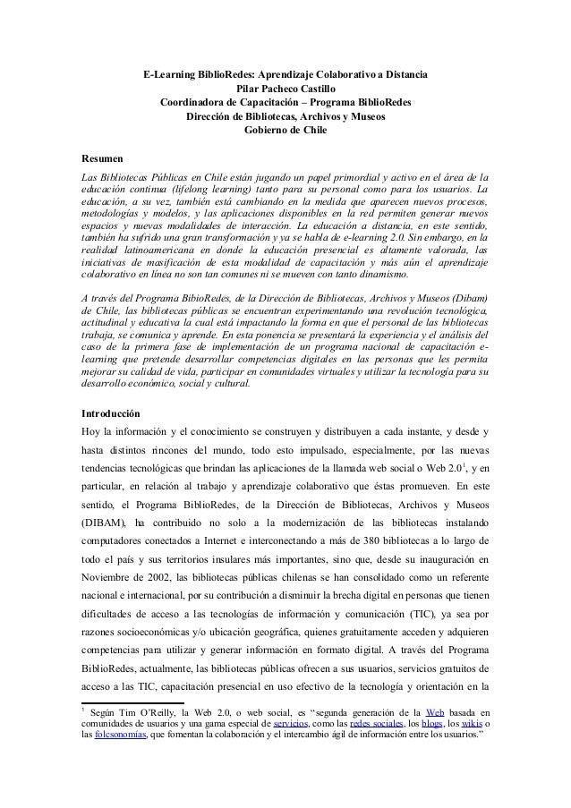 E-Learning BiblioRedes: Aprendizaje Colaborativo a Distancia Pilar Pacheco Castillo Coordinadora de Capacitación – Program...