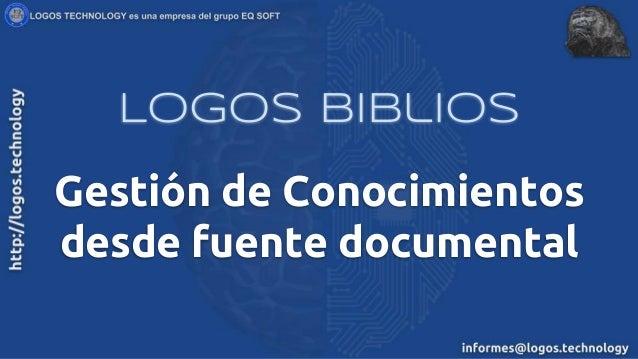 Gestión de Conocimientos desde fuente documental Logos Biblios