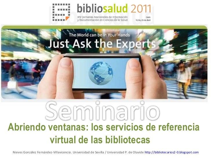Abriendo ventanas: los servicios de referencia virtual de las bibliotecas  Nieves González Fernández-Villavicencio. Univer...