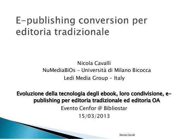 Nicola Cavalli          NuMediaBiOs – Università di Milano Bicocca                  Ledi Media Group - ItalyEvoluzione del...