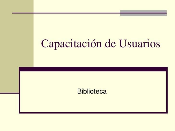 Capacitación de Usuarios       Biblioteca