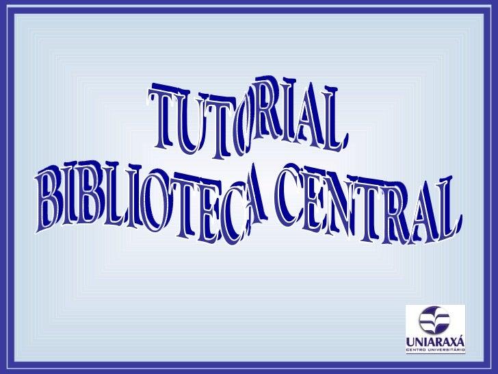 TUTORIAL BIBLIOTECA CENTRAL