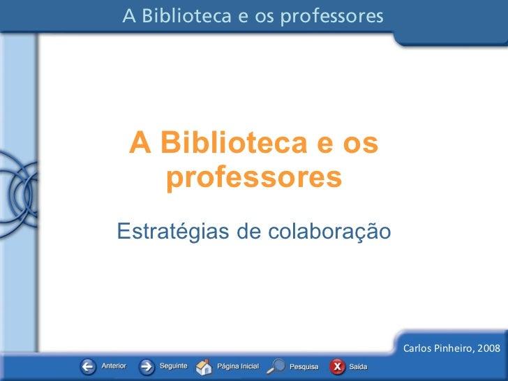 A Biblioteca e os professores Estratégias de colaboração