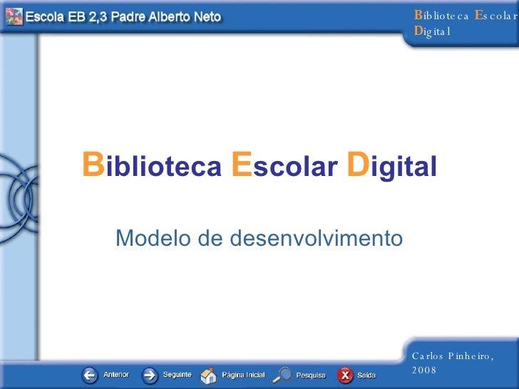 B iblioteca  E scolar  D igital Modelo de desenvolvimento