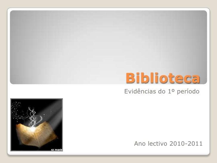 Biblioteca Evidências do 1º período Ano lectivo 2010-2011