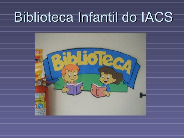 Biblioteca Infantil do IACS