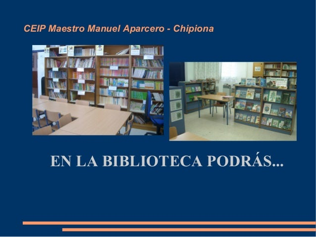 CEIP Maestro Manuel Aparcero - Chipiona  EN LA BIBLIOTECA PODRÁS...