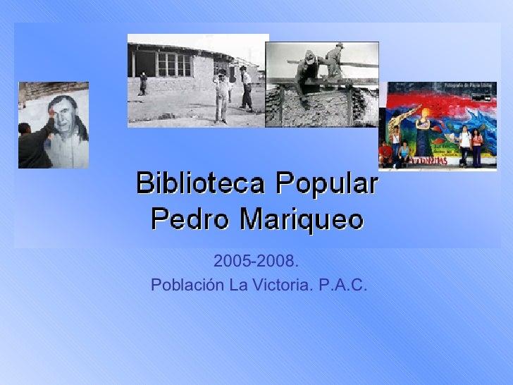 2005-2008.  Población La Victoria. P.A.C.