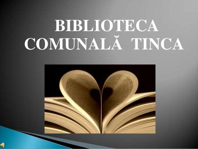 BIBLIOTECA COMUNALĂ TINCA
