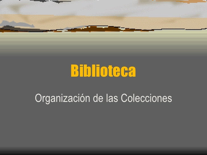 Biblioteca Organización de las Colecciones