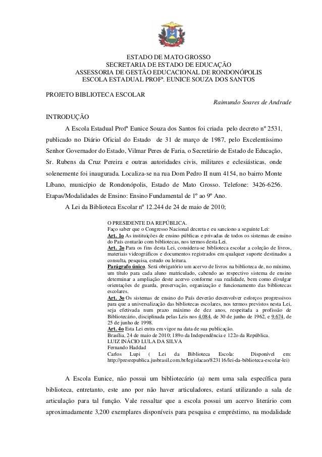 ESTADO DE MATO GROSSO SECRETARIA DE ESTADO DE EDUCAÇÃO ASSESSORIA DE GESTÃO EDUCACIONAL DE RONDONÓPOLIS ESCOLA ESTADUAL PR...