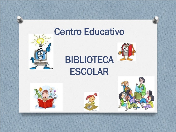 Centro Educativo  BIBLIOTECA   ESCOLAR