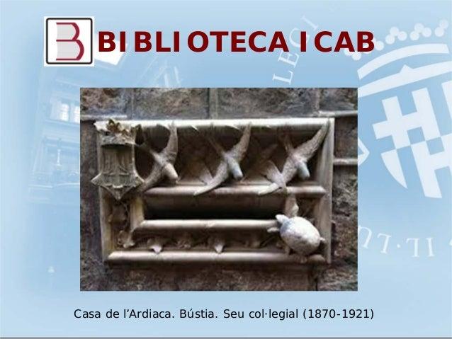 BIBLIOTECA ICABCasa de l'Ardiaca. Bústia. Seu col·legial (1870-1921)