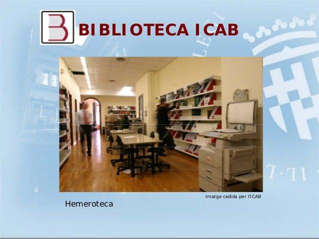 BIBLIOTECA ICABImatge cedida per l'ICABHemeroteca