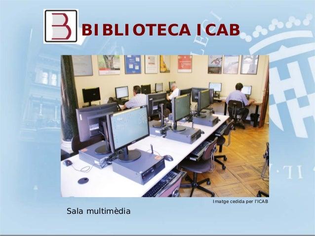 BIBLIOTECA ICABImatge cedida per l'ICABSala multimèdia
