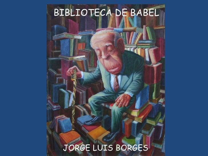 BIBLIOTECA DE BABEL JORGE LUIS BORGES