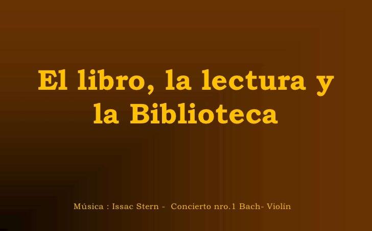 El libro, la lectura y laBiblioteca Música : Issac Stern -  Concierto nro.1 Bach- Violín