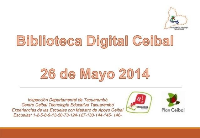 Inspección Departamental de Tacuarembó Centro Ceibal Tecnología Educativa Tacuarembó Experiencias de las Escuelas con Maes...