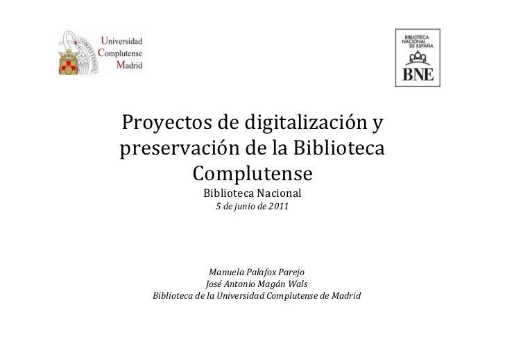 ProyectosdedigitalizaciónypreservacióndelaBiblioteca       Complutense               BibliotecaNacional          ...