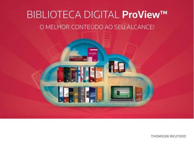O que é ProView™? ProView™ é um aplicativo que permite armazenamento, leitura e consulta de obras da Thomson Reuters em fo...