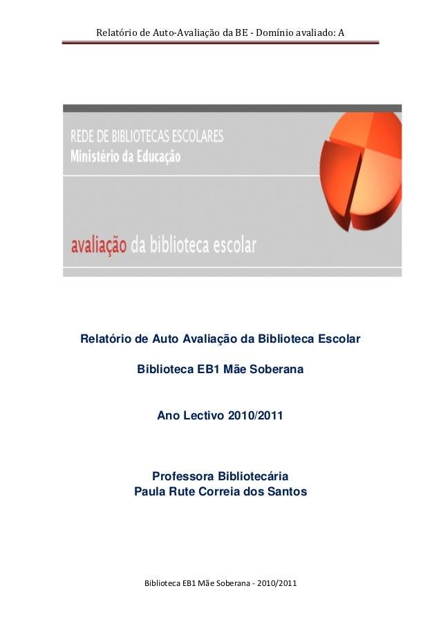 Relatório de Auto-Avaliação da BE - Domínio avaliado: ARelatório de Auto Avaliação da Biblioteca Escolar           Bibliot...
