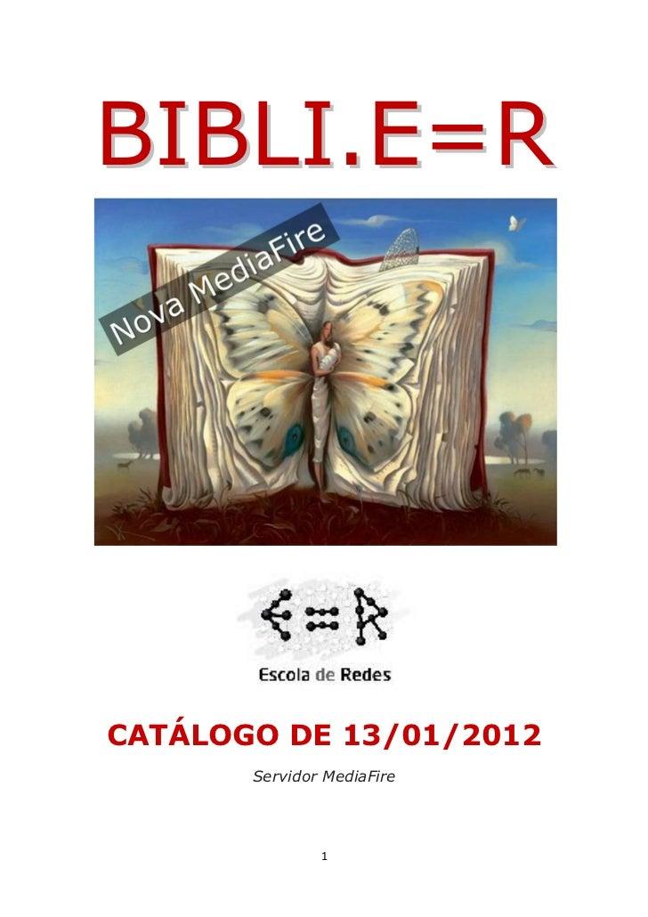 BIBLI.E=RCATÁLOGO DE 13/01/2012       Servidor MediaFire               1