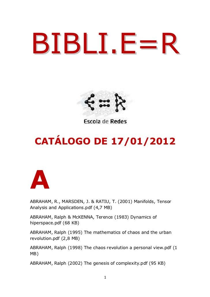 BIBLI.E=R CATÁLOGO DE 17/01/2012AABRAHAM, R., MARSDEN, J. & RATIU, T. (2001) Manifolds, TensorAnalysis and Applications.pd...