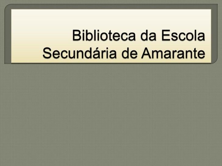 Biblioteca da Escola Secundária de Amarante<br />