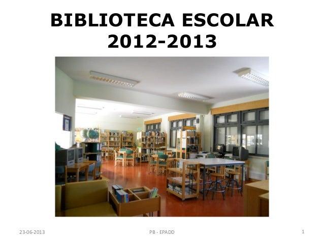 BIBLIOTECA ESCOLAR2012-201323-06-2013 1PB - EPADD