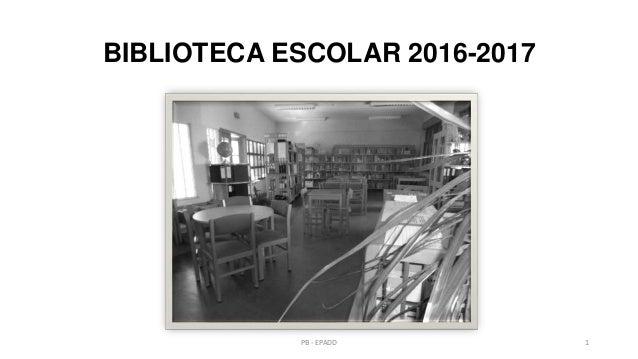 BIBLIOTECA ESCOLAR 2016-2017 PB - EPADD 1